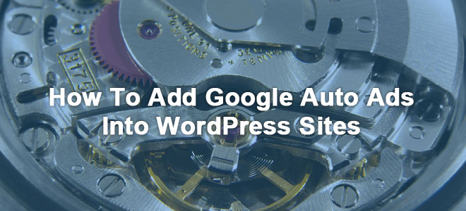 How to add Google Auto Ads into WordPress websites